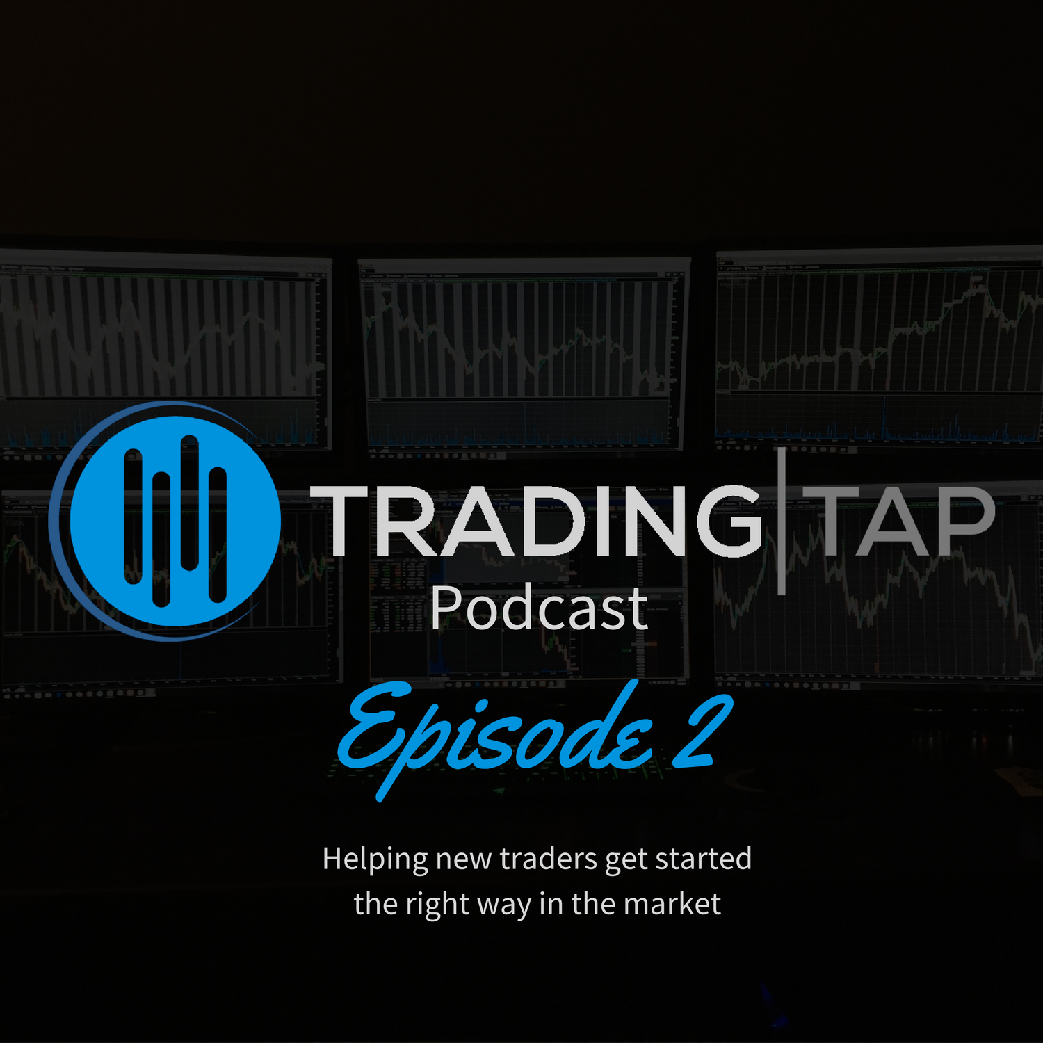 Episode 2 Trading Tap Podcast