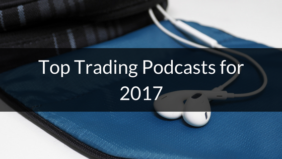 Top Trading Podcasts for 2017